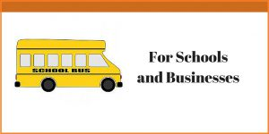 For Schools and Businesses
