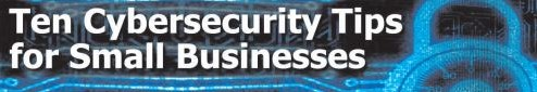 10 cybersecurity tips for small businesses