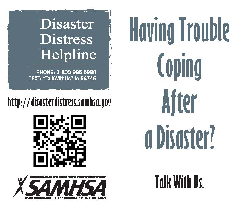 Having trouble coping after a disaster?  Talk with us. SAMHSA 1-800-985-5990