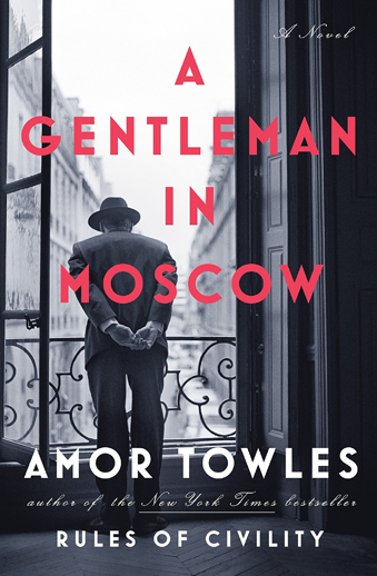 book cover A Gentleman in Moscow: a novel by Amor Towles
