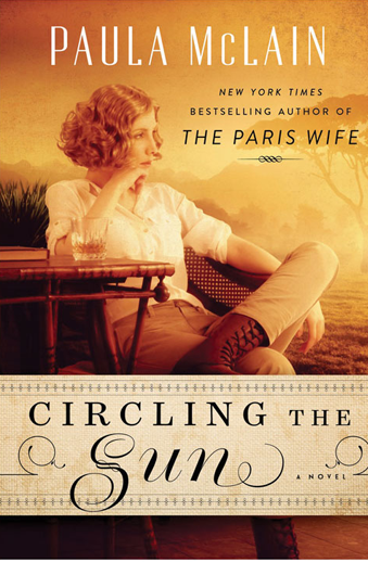 book cover Circling the Sun by Paula McLain