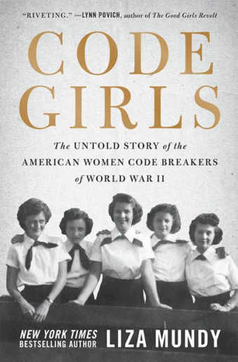 book cover Code Girls: The Untold Story of the American Women Code Breakers of World War II by Liza Mundy