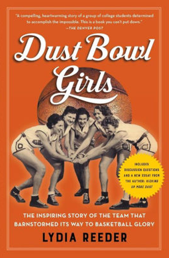 Book cover titled Dust Bowl Girls: The Inspiring Story of a team that Barnstormed Its Way to Basketball Glory by Lydia Reeder