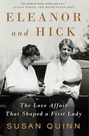 Book cover titled Eleanor and Hick The Love Affair That Shaped a First Lady by Susan Quinn