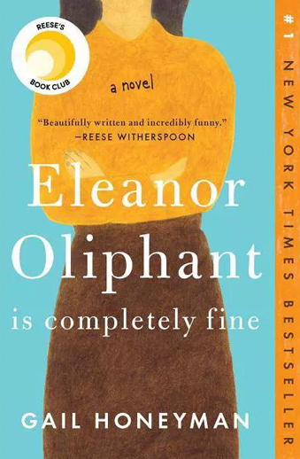 Book cover titled Eleanor Oliphant is Completely Fine: a novel by Gail Honeyman