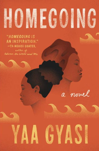 book cover Homegoing: a novel by Yaa Gyasi