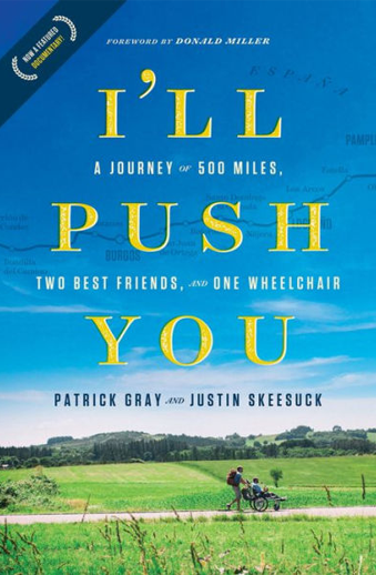Book cover titled I'll Push You: A Journey of 500 Miles, Two Best Friends, and One Wheelchair by Patrick Gray