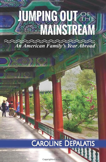 Book cover titled Jumping Out of the Mainstream: An American Family's Year in China by Caroline DePalatis