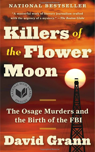 Book cover titled Killers of the Flower Moon: the Osage Murders and the Birth of the FBI by David Grann