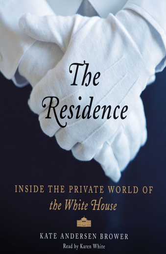 Book cover titled The Residence: Inside the Private World of the White House by Kate Andersen Brower