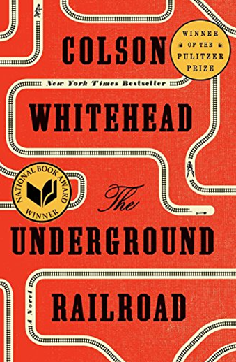 Book cover titled The Underground Railroad: a novel by Colson Whitehead