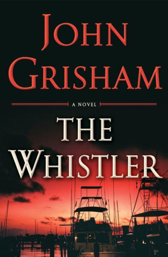 Book cover titled The Whistler a novel by John Grisham