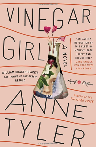 Book cover titled Vinegar Girl: William Shakespeare's The Taming of the Shrew Retold: a novel by Anne Tyler