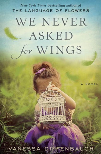 Book cover titled We Never Asked For Wings: a novel by Vanessa Diffenbaugh