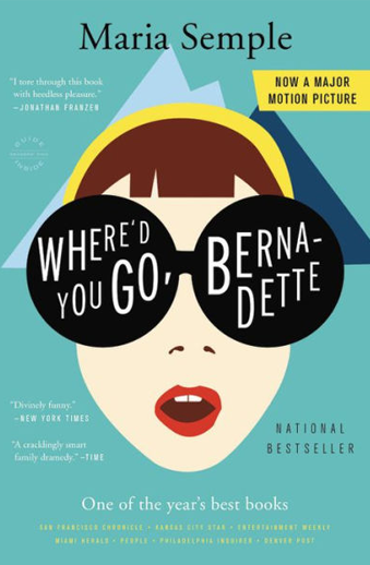 Book cover titled Where'd You Go, Bernadette? a novel by Maria Semple