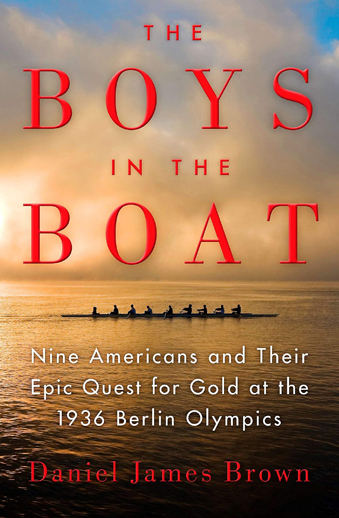 Book cover The Boys in the Boat Nine Americans and Their Epic Quest for Gold at the 1936 Berlin Olympics by Daniel James Brown