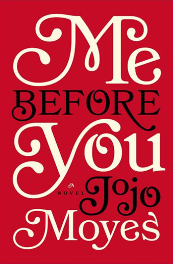 Book cover titled Me Before You: a novel by Jojo Moyes