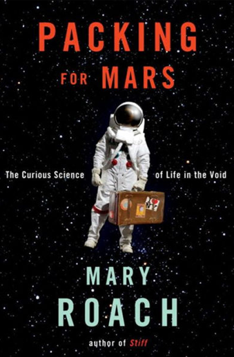 Book cover titled Packing for Mars: The Curious Science of Life in the Void by Mary Roach