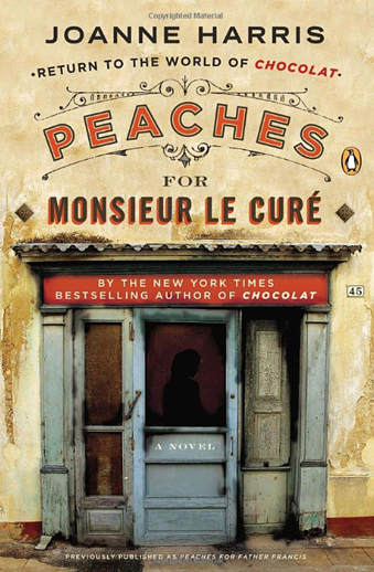 Book cover titled Peaches for Monsieur Le Curé by Joanne Harris