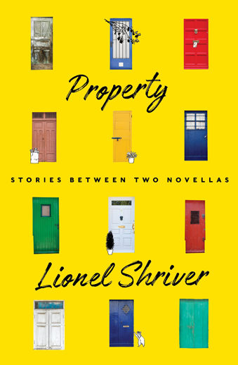 Book cover titled Property: Stories Between Two Novellas by Lionel Shriver