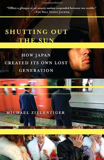 Book cover titled Shutting out the Sun: How Japan Created its own Lost Generation by Michael Zielenziger