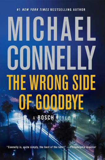 Book cover titled The Wrong Side of Goodbye: Harry Bosh novel  by Michael Connelly