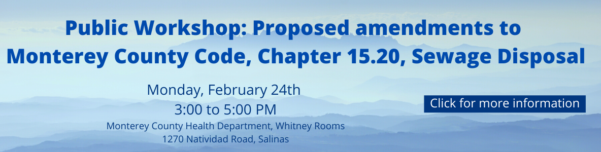 Public Workshop_ Proposed amendments to Monterey County Code, Chapter 15.20, Sewage Disposal