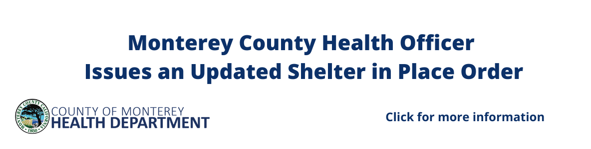 Monterey County Health Officer Issues a Shelter in Place Order