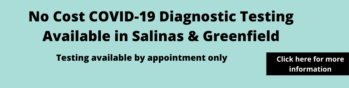 No Cost COVID-19 Diagnostic Testing Available in Salinas & Greenfield (1)